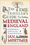 Time Traveler's Guide to Medieval England